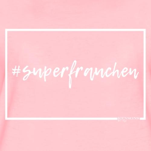 #superfrauchen | Hundeshirt - Frauen Premium T-Shirt