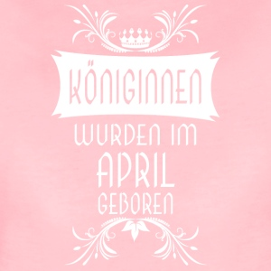 Königinnen April - Frauen Premium T-Shirt