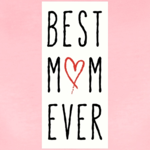 Best Mom - Vrouwen Premium T-shirt