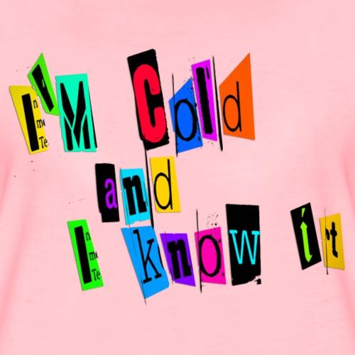 Am Cold - Naisten premium t-paita