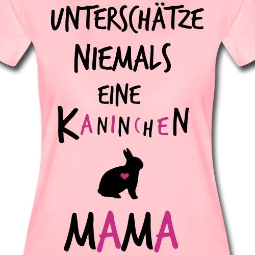 Unterschätze NIEMALS eine Kaninchenmama - Frauen Premium T-Shirt