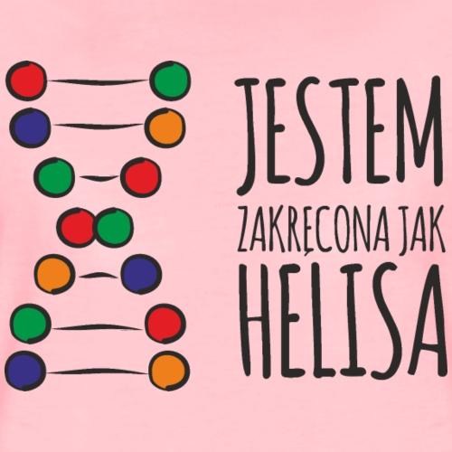 Jestem zakręcona jak HELISA! - Koszulka damska Premium