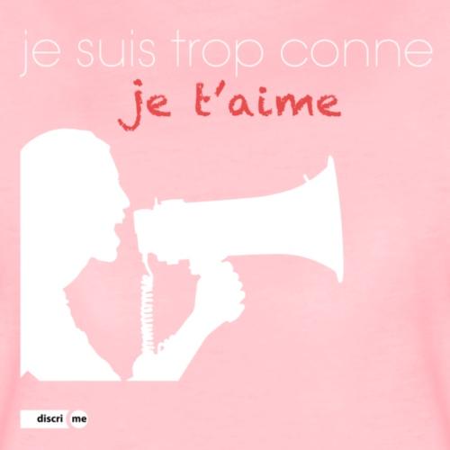 je suis trop conne je t'aime - megaphone - T-shirt Premium Femme