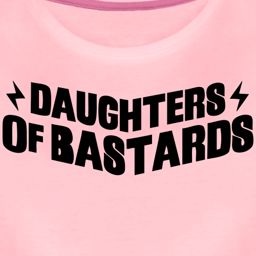 Daughters of Bastards - Koszulka damska Premium