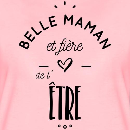 Belle maman et fière de l être - T-shirt Premium Femme