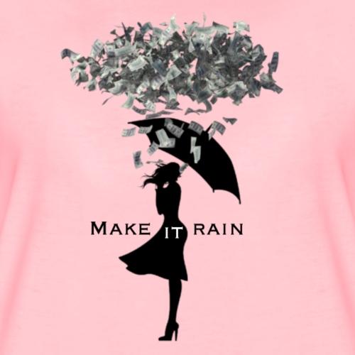 MAKE IT RAIN - Vrouwen Premium T-shirt