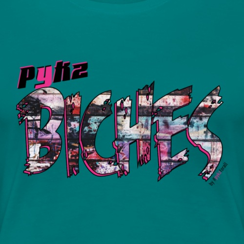 Pykz Biches - Exklusiv für unsere Damen - Frauen Premium T-Shirt