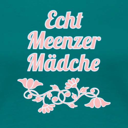 Echt Meenzer Mädche - Tolles Shirt als Geschenk - Frauen Premium T-Shirt