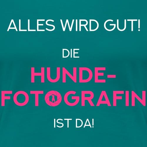 Die Hunde-Fotografin ist da! Geschenkidee / Design - Frauen Premium T-Shirt