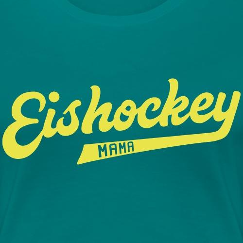 Eishockey Mama, Hockey Mum Sports Style Text - Women's Premium T-Shirt