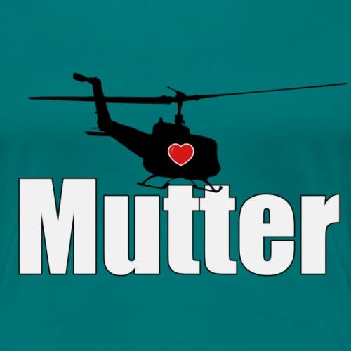 Helikopter Mutter - das Geschenk zum Muttertag - Frauen Premium T-Shirt