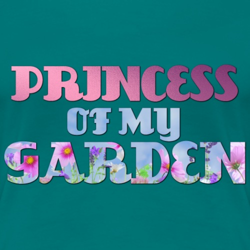 Princess of my Garden - Frauen Premium T-Shirt