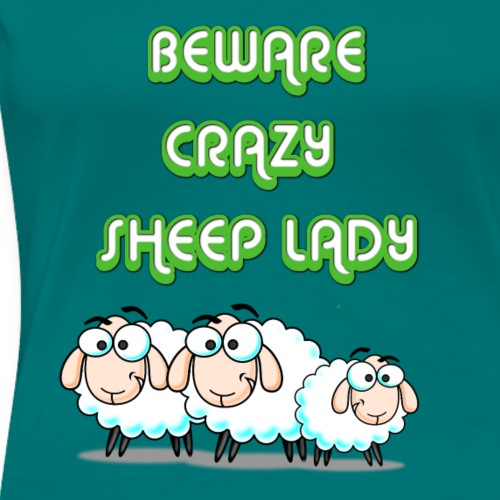 BEWARE CRAZY SHEEPLADY - Frauen Premium T-Shirt