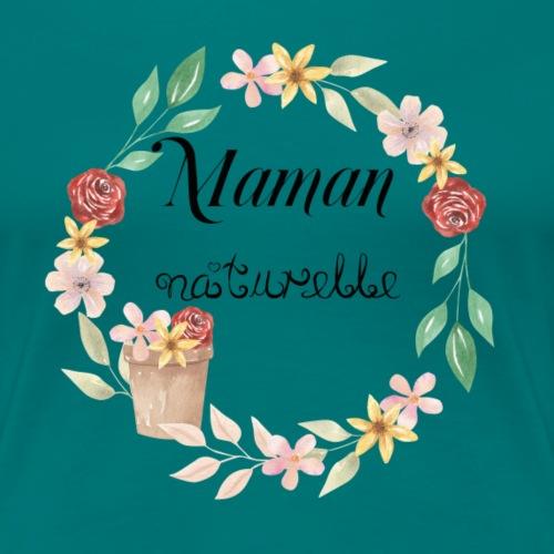 couronne Maman naturelle - T-shirt Premium Femme