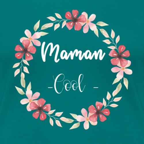 Maman cool - T-shirt Premium Femme