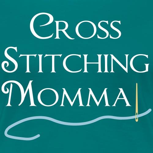 Cross Stitching Momma - Women's Premium T-Shirt