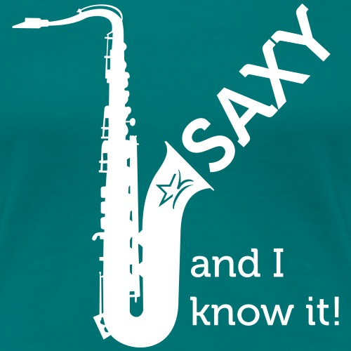Saxy and I know it met witte opdruk - Vrouwen Premium T-shirt