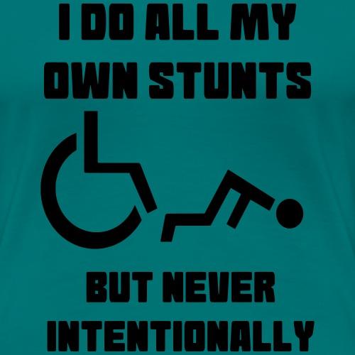 Ik doe alle stunts zelf in mijn rolstoel 003 - Vrouwen Premium T-shirt