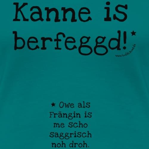 saggrisch - Frauen Premium T-Shirt