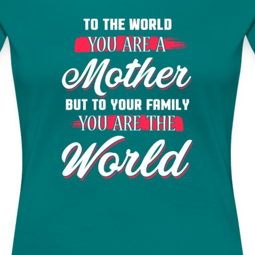Mother You're The World
