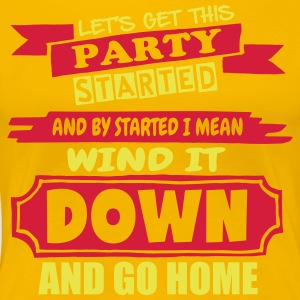 Get This Party Started - Frauen Premium T-Shirt