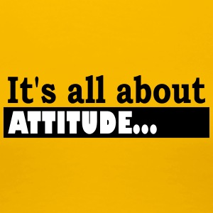 Its all about Attitude - Women's Premium T-Shirt