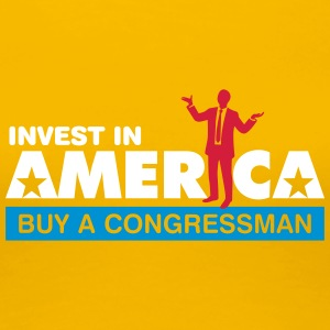 Invest In America. Buy A Congressman! - Women's Premium T-Shirt