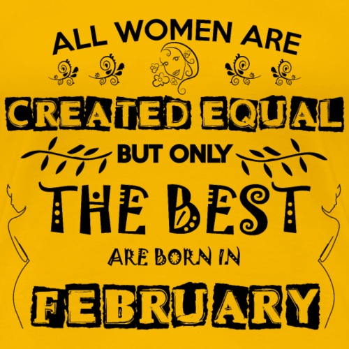 Woman Birthday February - Women's Premium T-Shirt