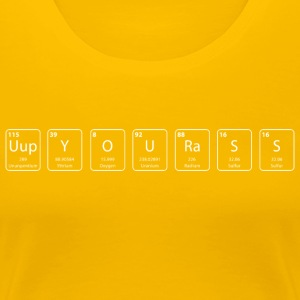 Up your ass nerdy Hemd - Frauen Premium T-Shirt