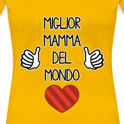 Mamma - Migliore mamma del mondo - Maglietta Premium da donna