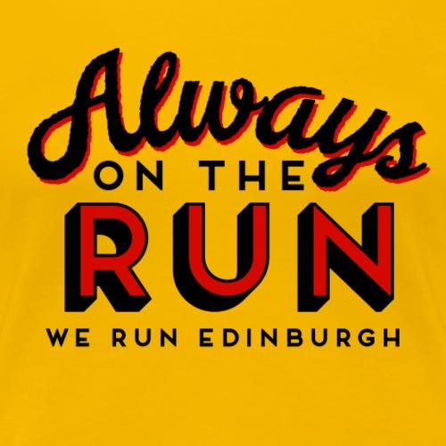 ALWAYS ON THE RUN - Women's Premium T-Shirt