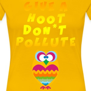 Earth Day Give A Hoot non inquinano - Maglietta Premium da donna