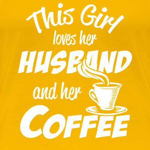 Husband and Coffee love - Frauen Premium T-Shirt