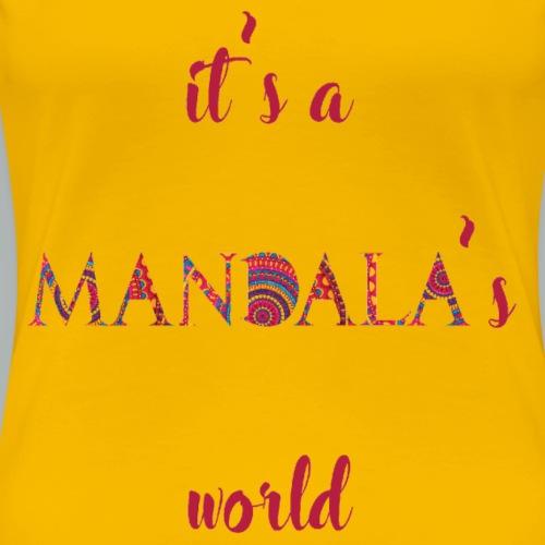 It's a mandala's world - Women's Premium T-Shirt