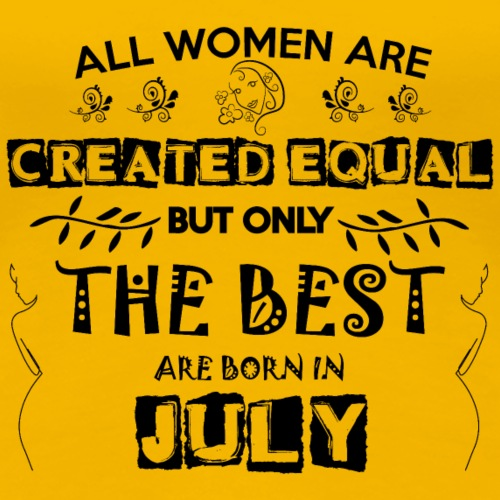 Woman Birthday July - Women's Premium T-Shirt
