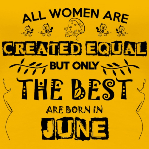 Woman Birthday June - Women's Premium T-Shirt