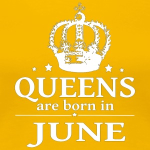 June Queen - Frauen Premium T-Shirt