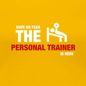Have No Fear The Personal Trainer Is Here - Premium-T-shirt dam