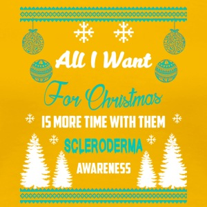 Scleroderma Awareness! All I Want For Christmas! - Women's Premium T-Shirt