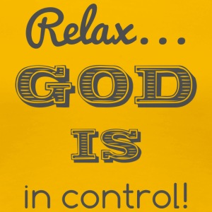 Relax God is in control - Frauen Premium T-Shirt