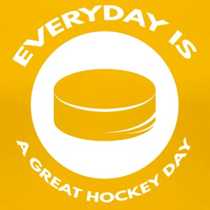 Ishockey: Everyday er en stor dag hockey - Premium T-skjorte for kvinner