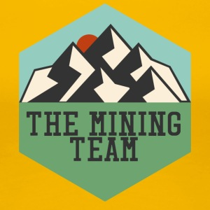 Mining The Mining Team - Women's Premium T-Shirt