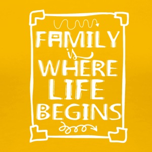 Family Is my Life - Frauen Premium T-Shirt