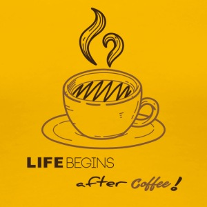 life begins after coffee - T-shirt Premium Femme