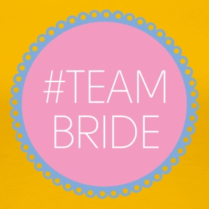 JGA / Bachelor: Team Bride - Premium T-skjorte for kvinner