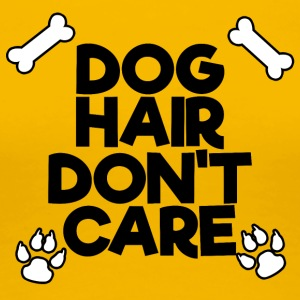 dog hair dont care black - Frauen Premium T-Shirt