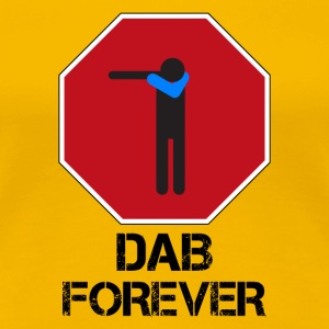 DAB STOP FOREVER - Vrouwen Premium T-shirt