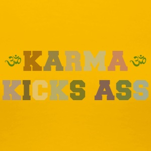 Karma Kicks Ass - Frauen Premium T-Shirt