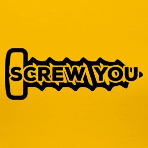 Mechanic: Screw You - Women's Premium T-Shirt