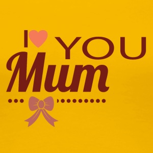 i love you mom - Women's Premium T-Shirt